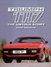 Triumph TR7 - The Untold Story