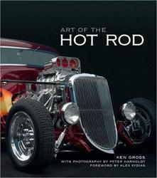 Art of the Hot Rod, by Ken Gross