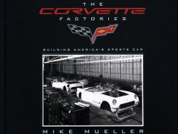 The Corvette Factories – Building America's Sports Car, by Mike Mueller