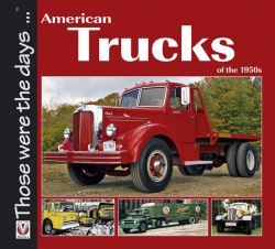 American Trucks of the 1950s, by Norm Mort