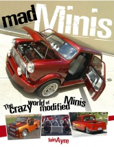 Book Review: Mad Minis   The Crazy World of Modified Minis auto book reviews