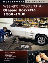 Weekend Projects for your Classic Corvette, 1953-1982