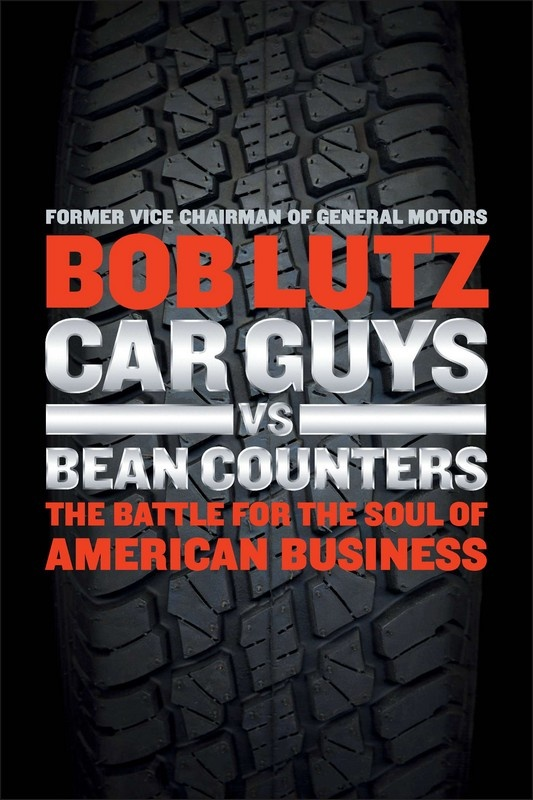 Book Review: Car Guys vs Bean Counters, by Bob Lutz car culture auto book reviews