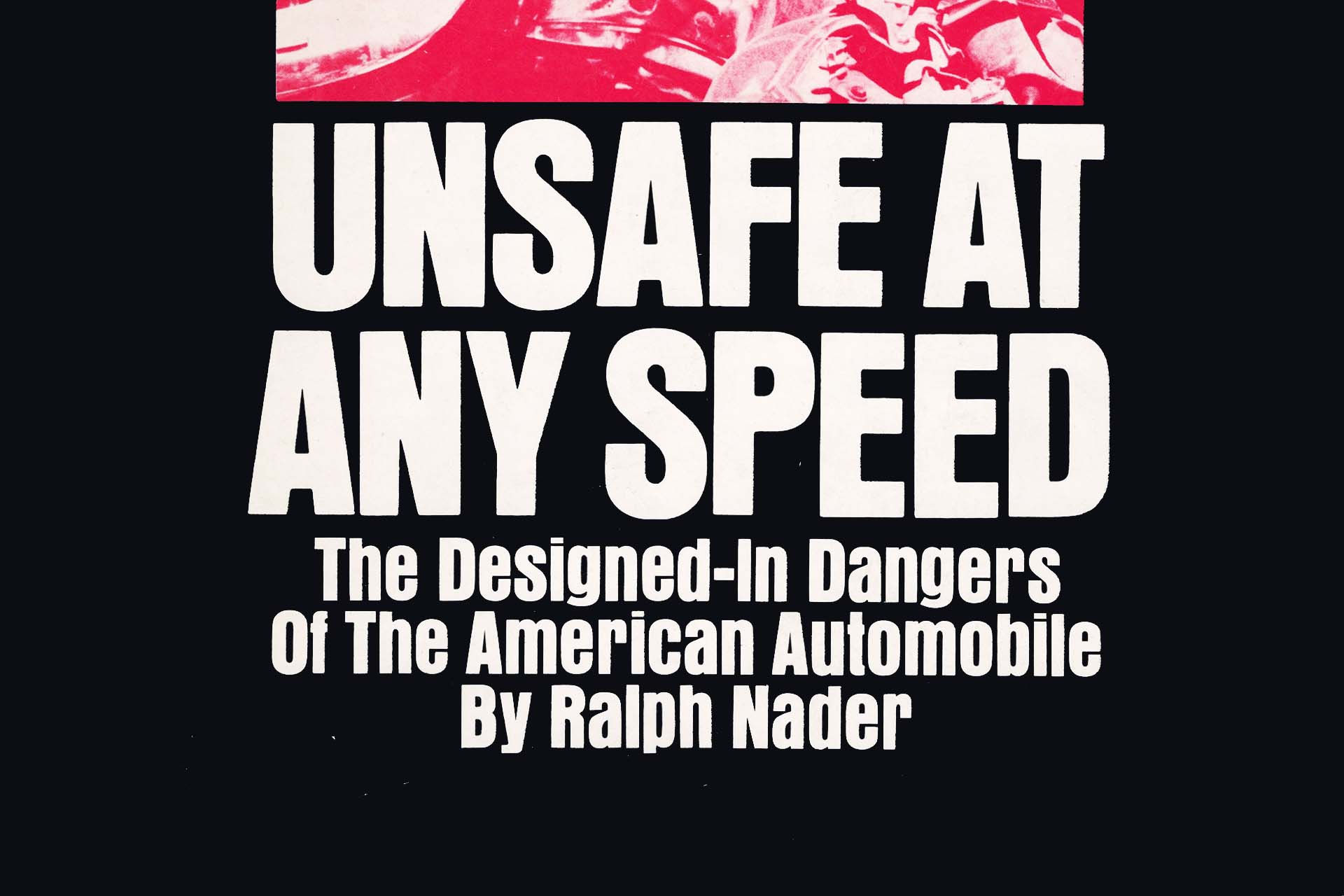 Kia First Time Buyer >> Feature: Unsafe at Any Speed, 50 Years Later - Page 2 of 4 ...